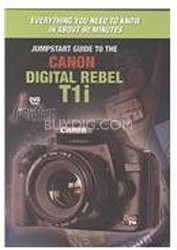 Jumpstart Guide to Canon Digital Rebel 500D/T1i