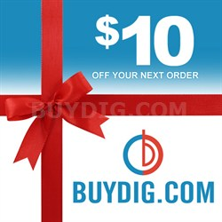 $10 Gift Certificate Valid on Any Single Purchase of $10 or more at Buydig.com