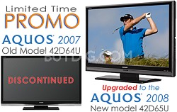 LC-42D64U - 2007 Model (upgraded to the LC-42D65U 2008 AQUOS Hi-def 1080p LCDTV)
