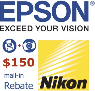 Nikon/Epson Camera + Printer $150 mail-in Rebate DOWNLOAD AND SAVE!