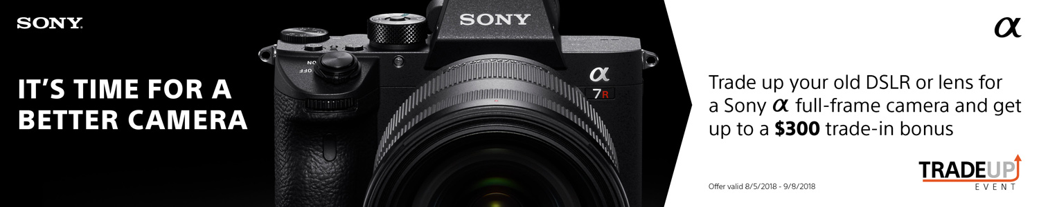 Trade Up and Save on Sony Cameras