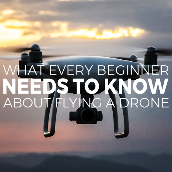 Flying a Drone for Beginners